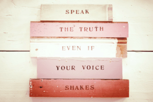 Voice, Truth, and Speak: SPEAK  THE TRUTH  EVEN IF  YOUR VOICE  些  SHAKES
