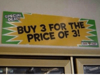 hmmm: SPECIAL  DEAL!  BUY 3 FOR THES  PRICE OF 3! hmmm