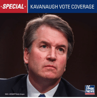 Memes, News, and Fox News: SPECIAL-I KAVANAUGH VOTE COVERAGE  FOX  NEWS  SAUL LOEB/AFP/Getty Images  channe I All day Saturday: Tune in for Fox News Channel's special coverage of the Brett Kavanaugh confirmation vote.