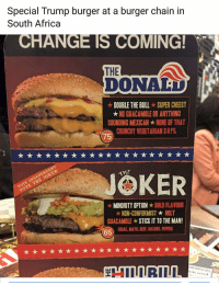 50 Funny Food Memes That'll Keep You Laughing For Hours: Special Trump burger at a burger chain in  South Africa  CHANGE IS COMING  THE  DONAD  ★ DOUBLE THE BULL-SUPER CHEESY  ★ NO GUACAMOLE OR ANYTHING  SOUNDING MEXICAN ★ NONE OF THAT  CRUNCHY VEGETARIAN S #1%  75  JOKER  MINORITY OPTIONBOLD FLAVOUR  NON-CONFORMISTHOLY  GUACAMOLE ★ STICK IT TO THE MAN  1  65GUAC, MAYO, BEE, ACHOS, PEER 50 Funny Food Memes That'll Keep You Laughing For Hours