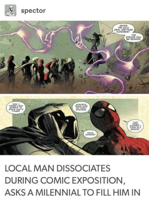 Moon Knight and Spidey are the best: spector  ENTER  THE SOUL  GEM, AND FACE  JUDGMENT  THE  STRONG WILL  PICKED A BAD  MOMENT T  SPACE, WHA  AMORA'S  TAKING OVER  THE FAMILY  BUSINESS  TUST  PUNGH  PUNCH IN  SEGOND  WHO'S  LOCAL MAN DISSOCIATES  DURING COMIC EXPOSITION  ASKS A MILENNIAL TO FILL HIM IN Moon Knight and Spidey are the best