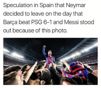 Football, Memes, and Neymar: Speculation in Spain that Neymar  decided to leave on the day that  Barça beat PSG 6-1 and Messi stood  out because of this photo. Imagine how Sergio Roberto felt 😂😂 ... 🔺FREE FOOTBALL EMOJI'S --> LINK IN OUR BIO!!!