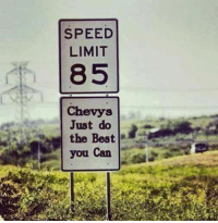 Country cutie: SPEED  LIMIT  85  Chevys  Just do  the Best  you can Country cutie