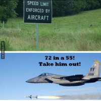 Things Are Getting Really Intense In The US: SPEED LIMIT  ENFORCED BY  AIRCRAFT  Z2 in a 55  Take him out!  039 Things Are Getting Really Intense In The US