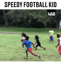 Nobody is catching this kid... 😂 @blaze_813: SPEEDY FOOTBALL KID  LAD  BIBL E Nobody is catching this kid... 😂 @blaze_813