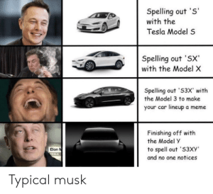 """Billioniaire with the mind of a 12yr old. God Elon!: Spelling out 'S  with the  Tesla Model S  Spelling out 'SX  