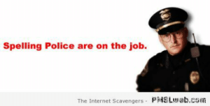 Funny TGIF pics – When the weekend knocks at your door | PMSLweb: Spelling Police are on the job  The Internet Scavengers PMSLueb.com Funny TGIF pics – When the weekend knocks at your door | PMSLweb