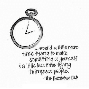https://iglovequotes.net/: .spend a litle more  time trying to make  Something of yourself  a litte lees time ting  to impruss people.  The Breakfest Club https://iglovequotes.net/