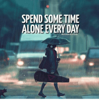 Being Alone, Hustler, and Memes: SPEND SOME TIME  ALONE EVERY DAY  MillionaireDivision Spend some time alone every day. millionairedivision - - - - - - success entrepreneur inspiration motivation business boss luxury wisdom entrepreneurship billionaire millionaire hustler quotes quote money ambition hustle wealth quoteoftheday ceo startup businessman dream rich luxurylife workhardplayhard winner