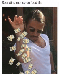 food spending money saltbae humor: Spending money on food like food spending money saltbae humor