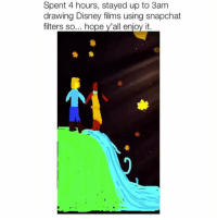 Disney, Snapchat, and Drawings: Spent 4 hours, stayed up to 3am  drawing Disney films using snapchat  filters so... hope y'all enjoy it. lmao beautiful