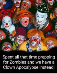 ~DBO: Spent all that time prepping  for Zombies and we have a  Clown Apocalypse instead! ~DBO
