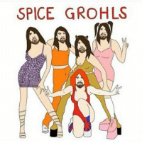 Girls, Megadeth, and Memes: SPICE GROHLS Now i know what put spice girls out of business, Grohl set the bar high on this one davegrohl foofighters nirvana grunge metal metalhead metalmeme thrashmetal blackmetal deathmetal hardrock heavymetal groovemetal djent progmetal folkmetal powermetal metalgirl metallica ironmaiden behemoth rammstein pantera megadeth slayer motorhead blacksabbath dio amonamarth kvlt
