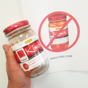 Funny, Work, and Break: SPICY  SPICY  rean Marinated Cabbage  ow Carb-No Cholesterol  No MSG No Preservative  NET WT 14OZ (397G)  Kings  0  ester  Korean Marin  Low Carb No  No MSG No Preser  KIMCHI FREE ZONE  NET WT. 140 This sign in the break room at work has the same kimchi jar I just finished at work.