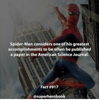 What's your greatest accomplishment so far? - marvel superhero facts marvelfacts steverogers rocketracoon spiderman storm marveluniverse anime marvelstudios xmen thor nova avengers comics mcu marvelart marvelcomics teamcap civilwar teamironman ironman avengers guardiansofthegalaxy chrisevans captainamerica blackpanther stanlee logan wolverine xmen ===================================: Spider-Man considers one of his greatest  accomplishments to be when he published  a paper in the American Science Journal  Fact #917  asuperherobook What's your greatest accomplishment so far? - marvel superhero facts marvelfacts steverogers rocketracoon spiderman storm marveluniverse anime marvelstudios xmen thor nova avengers comics mcu marvelart marvelcomics teamcap civilwar teamironman ironman avengers guardiansofthegalaxy chrisevans captainamerica blackpanther stanlee logan wolverine xmen ===================================