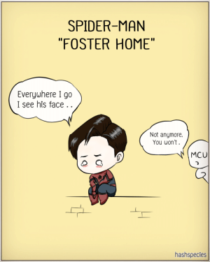 "Spider-Man leaving MCU [OC]: SPIDER-MAN  ""FOSTER HOME""