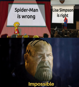 Lisa Simpson, Memes, and Spider: Spider-Man  is wrong  Lisa Simpson  is right  Impossible Reality is often confusing via /r/memes http://bit.ly/2Xb4OZ9