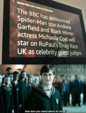 Alexa is a menace! A criminal!: Spider-Man star heads for Drag Race  The BBC has announced  Spider-Man star Andrew  Garfield and Black Mirror  actress Michaela Coel will  star on RuPaul's Drag Race  UK as celebrity guest judges.  How dare you stand where he stood! Alexa is a menace! A criminal!