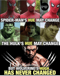 That Hugh won't ever change... in my heart. 😢💔 Logan was a 5-5 experience. GO SEE IT THIS WEEKEND! tbt: SPIDER MANIS HUE MAY CHANGE  THE HULKIS HUE MAY CHANGE  G BERD VISION  BUT WOLVERINE!SHUGH...  HAS NEVER CHANGED That Hugh won't ever change... in my heart. 😢💔 Logan was a 5-5 experience. GO SEE IT THIS WEEKEND! tbt