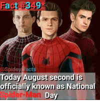 Happy National Spider-Man day everyone!! . spiderman marvel avengers homecoming Tomholland RDJ tobeymaguire andrewgarfield marvelstudios Venom Vulture Greengoblin spiderman1 Spiderman2 spiderman3 tasm1 tasm2 spidermanhomecoming: Spidey facts  Today August second is  officially known as National  Spider-Man D Happy National Spider-Man day everyone!! . spiderman marvel avengers homecoming Tomholland RDJ tobeymaguire andrewgarfield marvelstudios Venom Vulture Greengoblin spiderman1 Spiderman2 spiderman3 tasm1 tasm2 spidermanhomecoming