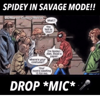 That was a savage moment in history- DarkseidΩ #GothamCityMemes: SPIDEY IN SAVAGE MODE!!  DC/Marvel Comics/Movies  What?  The  hell is  this?  Im Spider-  Man. Read a  paper.  Where's your  costume?  Your  mom's for me.  DROP *MIC*  A That was a savage moment in history- DarkseidΩ #GothamCityMemes