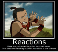 Or the live action Avatar the last Airbender ~Toph: SPIRIT  Reactions  There are just somethings that you can't unsee  Your best friend making-out with your sister is one of them Or the live action Avatar the last Airbender ~Toph