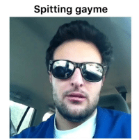 Gayness is a wonderful thing that should never be frowned upon ...but its also pretty hilarious🤙: Spitting gayme Gayness is a wonderful thing that should never be frowned upon ...but its also pretty hilarious🤙