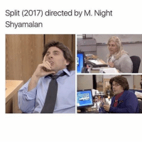 I want to see this movie boohbah tumblr textposts edits quotes supernatural doctorwho followforfollow emo theoffice theofficememes michaelscott: Split (2017) directed by M. Night  Shyamalan I want to see this movie boohbah tumblr textposts edits quotes supernatural doctorwho followforfollow emo theoffice theofficememes michaelscott