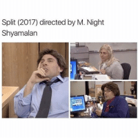 This was just sent to me and it's the best thing I've seen all day!! 😂 theoffice: Split (2017) directed by M. Night  Shyamalan This was just sent to me and it's the best thing I've seen all day!! 😂 theoffice