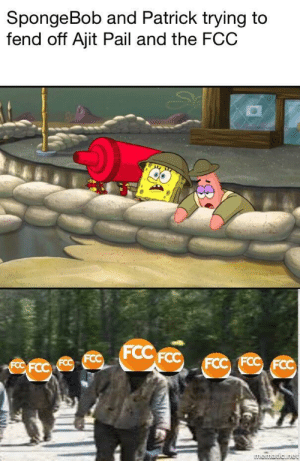 SpongeBob, Fcc, and Don: SpongeBob and Patrick trying to  fend off Ajit Pail and the FCOC  FCC  FCC FO  mematic.he They just don't give up