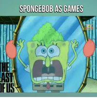 Spongebob is the ultimate meme machine. This is too perfect 😂😂: SPONGEBOB AS GAMES  AST  FIS Spongebob is the ultimate meme machine. This is too perfect 😂😂
