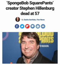 Memes, News, and SpongeBob: 'SpongeBob SquarePants'  creator Stephen Hillenburg  dead at 57  By Sasha Savitsky | Fox News  ANTS  MUSICAL F