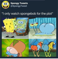 "😂 Wtf these tweets are hilarious 😂 ❕ 💎Follow @SpongyTweets for more hilarious tweets!!💎 ⬇️⬇️Follow below⬇️⬇️ - 🔞⚠️Strictly 18+⚠️🔞 ☄️ @SpongyTweets ☄️ ❕ 🔥 @SpongyTweets 🔥 ❕ 😈 @SpongyTweets 😈: Spongy Tweets  @SpongyTweet  ""I only watch spongebob for the plot"" 😂 Wtf these tweets are hilarious 😂 ❕ 💎Follow @SpongyTweets for more hilarious tweets!!💎 ⬇️⬇️Follow below⬇️⬇️ - 🔞⚠️Strictly 18+⚠️🔞 ☄️ @SpongyTweets ☄️ ❕ 🔥 @SpongyTweets 🔥 ❕ 😈 @SpongyTweets 😈"