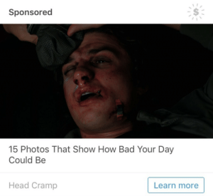 izzy-almighty:steve harrington as a tumblr ad: Sponsored  15 Photos That Show How Bad Your Day  Could Be  Head Cramp  Learn more izzy-almighty:steve harrington as a tumblr ad
