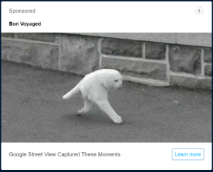 thepsychedelicdoomtao:  CURSED TUMBLR AD@cursed-kat-images  ALL THIS TIME AND I HAD NO CLUE IT HAPPENED BECAUSE OF GOOGLE STREETI RHOUGHT SOMEONE WAS JUST REALLY GOD AT EDITING: Sponsored  Bon Voyaged  Google Street View Captured These Moments  Learn more thepsychedelicdoomtao:  CURSED TUMBLR AD@cursed-kat-images  ALL THIS TIME AND I HAD NO CLUE IT HAPPENED BECAUSE OF GOOGLE STREETI RHOUGHT SOMEONE WAS JUST REALLY GOD AT EDITING