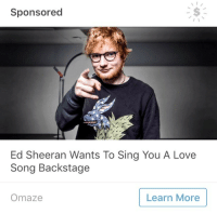 """Love, Tumblr, and Ed Sheeran: Sponsored  Ed Sheeran Wants To Sing You A Love  Song Backstage  Omaze  Learn More <p><a href=""""http://beaky-peartree.tumblr.com/post/167213283056/this-is-so-threatening-what-happens-if-i-say-no"""" class=""""tumblr_blog"""">beaky-peartree</a>:</p> <blockquote><p>this is so threatening what happens if i say no</p></blockquote> <figure class=""""tmblr-full"""" data-orig-height=""""529"""" data-orig-width=""""540""""><img src=""""https://78.media.tumblr.com/514cde3f1f3effa818166a5b1617ce8a/tumblr_inline_oz28rhmyDH1s7j8vk_540.png"""" data-orig-height=""""529"""" data-orig-width=""""540""""/></figure>"""