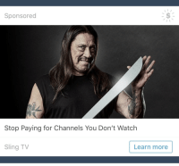 Danny Trejo, Target, and Tumblr: Sponsored  Stop Paying for Channels You Don't Watch  Sling TV  Learn more femminiello: femminiello:  danny trejo comes to slice off the excess channels if you buy this product    he aint happy that i made this post