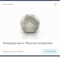 <p>THE SHAPES WANT IN</p>: Sponsored  The bad guys want in. This is how you stop them  Norton by Symantec  LEARN MORE <p>THE SHAPES WANT IN</p>