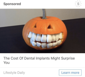 coldwarriors:  Honesty I'm not really sure what to say about this one: Sponsored  The Cost Of Dental Implants Might Surprise  You  Lifestyle Daily  Learn more coldwarriors:  Honesty I'm not really sure what to say about this one