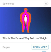 Purple, Lose, and More: Sponsored  This Is The Easiest Way To Lose Weight  Purple  LEARN MORE <p>P u r p l e</p>