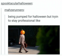spooktacularhalloween:  mahzerunners  being pumped for halloween but tryin  to stay professional like walking into work today like https://t.co/ucrfvNzAEh