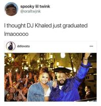 DJ Khaled, Memes, and Spooky: spooky lil twink  @oraltwjnk  l thought DJ Khaled just graduated  ddlovato 😂😂😭 • Follow @savagememesss for more posts daily