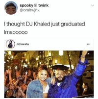 DJ Khaled, Funny, and Link: spooky lil twink  @oraltwjnk  l thought DJ Khaled just graduated  Imaooooo  ddlovato Guys check out my MERCH!! Link in bio
