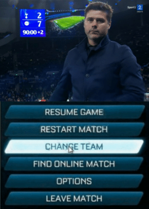 Soccer, Game, and Match: Sport 1 2  CREKTE  2  7  90:00+2  RESUME GAME  RESTART MATCH  CHANGE TEAM  FIND ONLINE MATCH  OPTIONS  LEAVE MATCH Pochettino to join Bayern?
