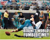 Installment number 4 of: ILLUSTRATED FANTASY FOOTBALL TEAM NAMES: SPORT  ON FACEBOOK  Illustrated Fantasy Football Names  BLAINES WORLD!  FUMBLE TIME!! Installment number 4 of: ILLUSTRATED FANTASY FOOTBALL TEAM NAMES