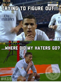 Soccer, Emirates, and Heroes: SPORT TVE  TRYING TO FIGURE OUT  ELONA  MADRID  Emirates  78:47 ATM 0 3 RMA  WHERE DID MY HATERS GO?  NG Ronaldo, the Madrid derby hat-trick hero.  [ Credit to Enci Roçi ]