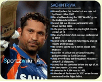 Some rare facts and stats of Sachin Tendulkar: Sport zwiki A  SACHIN TRIVIA  .Wanted to be a fast bowler but was rejected  by Dennis Lullee, 1987.  .Was aballboy during the 1987 World Cup on  the Indian subcontinent.  OScored 326 in a 664-run partnership with  VInod Kambll 1988.  .ls the youngest Indianto play English county  cricket, at 19.  owas also Yorkshire's first overseas professkonal  In 1992.  escored tons on debutin Ranjl Trophy Duleep  Trophy and Irani Cup  OHls favorite sports star istennis player John  McEnroe.  eBatted In his debuttest at Karachiwearing  pads presented by sunul Gavaskat.  OUsed a very heavy batthroughout his career-  around 1.Skilograms.  .Scored five test centuries before the age of 20.  .His best year in ODIs was 1998  centurkes for 1,894 runs in 1998.  OAMember of Parliament in 2012 when he was  nominated to the Rajya Sabha. Some rare facts and stats of Sachin Tendulkar