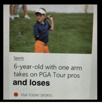 Memes, Usa Today, and 🤖: Sports  6-year-old with one arm  takes on PGA Tour pros  and loses  USA TODAY SPORTS Man kills self and dies