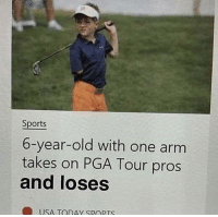 me irl: Sports  6-year-old with one arm  takes on PGA Tour pros  and loses  USA TORAY SPORTS me irl