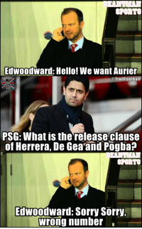 When Man Utd made a call to PSG for Aurier https://t.co/dgBFQzOeoC: SPORTS  Edwoodward: Hello! We want Aurier  @TrollFootball  PSG: What is the release clause  of Herrera, De Gea and Pogba?  SPORTS  Edwoodward: Sorry Sorry.  Wrong number When Man Utd made a call to PSG for Aurier https://t.co/dgBFQzOeoC